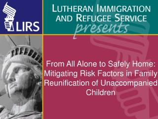 From All Alone to Safely Home: Mitigating Risk Factors in Family Reunification of Unaccompanied Children