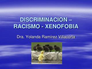 DISCRIMINACION   RACISMO - XENOFOBIA