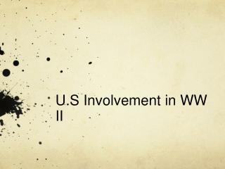 U.S Involvement in WW II