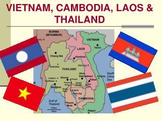 VIETNAM, CAMBODIA, LAOS  THAILAND
