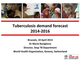 Tuberculosis demand forecast 2014-2016
