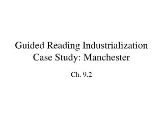 Guided Reading Industrialization  Case Study: Manchester