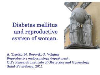 Diabetes mellitus  and reproductive system of woman.
