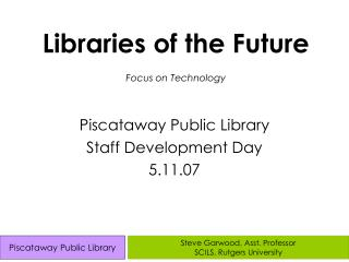 Libraries of the Future Focus on Technology
