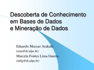 Descoberta de Conhecimento em Bases de Dados e Minera  o de Dados