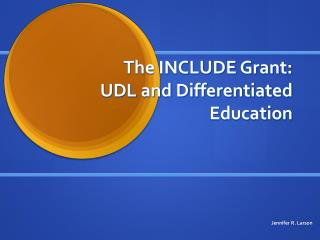 The INCLUDE Grant: UDL and Differentiated Education