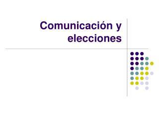 Comunicaci n y elecciones