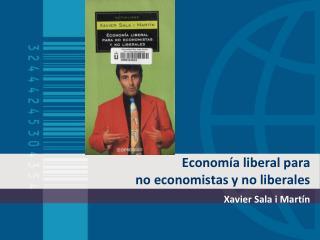 Econom a liberal para  no economistas y no liberales