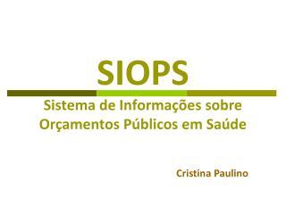 SIOPS  Sistema de Informa  es sobre Or amentos P blicos em Sa de