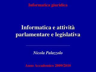 Informatica e attivit  parlamentare e legislativa
