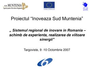 Proiectul  Inoveaza Sud Muntenia       Sistemul regional de inovare in Romania   schimb de experienta, realizarea de vii
