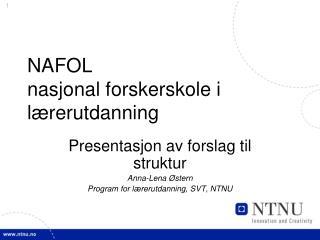 NAFOL nasjonal forskerskole i l rerutdanning