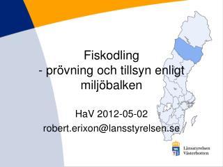 Fiskodling - pr vning och tillsyn enligt milj balken