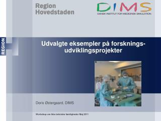 Udvalgte eksempler p  forsknings- udviklingsprojekter