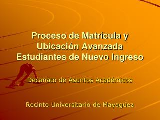 Proceso de Matr cula y Ubicaci n Avanzada Estudiantes de Nuevo Ingreso