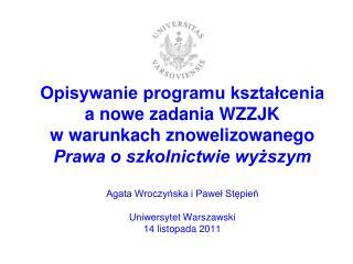 Opisywanie programu ksztalcenia a nowe zadania WZZJK w warunkach znowelizowanego Prawa o szkolnictwie wyzszym  Agata Wro