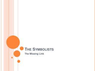 The Symbolists