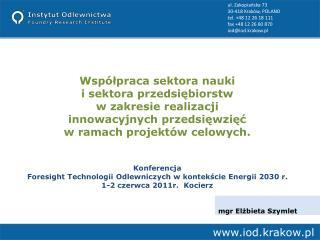 Wsp lpraca sektora nauki  i sektora przedsiebiorstw  w zakresie realizacji  innowacyjnych przedsiewziec  w ramach projek