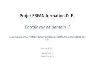 Projet ERFAN formation D. E.   Entra neur de demain       La performance ce n est pas qu une question de m thode ou de p