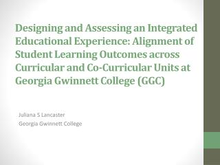 Designing and Assessing an Integrated Educational Experience: Alignment of Student Learning Outcomes across Curricular a