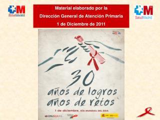 Material elaborado por la  Direcci n General de Atenci n Primaria 1 de Diciembre de 2011