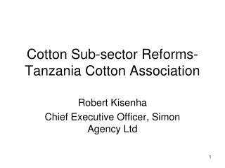 cotton sub-sector reforms-tanzania cotton association