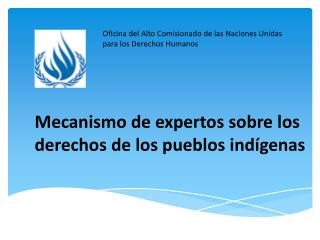 Mecanismo de expertos sobre los derechos de los pueblos ind genas