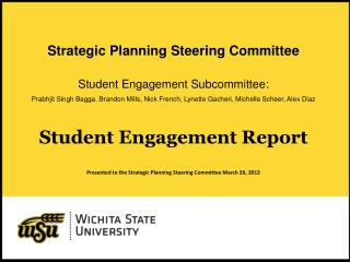 Student Engagement Report  Presented to the Strategic Planning Steering Committee March 26, 2013