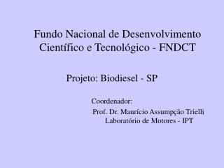 Fundo Nacional de Desenvolvimento Cient fico e Tecnol gico - FNDCT