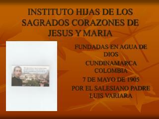 INSTITUTO HIJAS DE LOS SAGRADOS CORAZONES DE JESUS Y MARIA