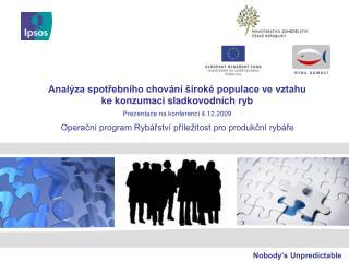 Anal za spotrebn ho chov n   irok  populace ve vztahu  ke konzumaci sladkovodn ch ryb Prezentace na konferenci 4.12.2009