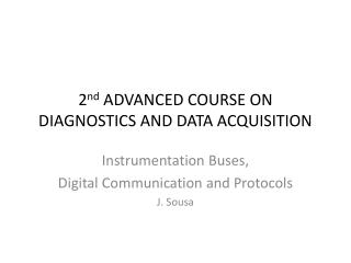 2nd ADVANCED COURSE ON DIAGNOSTICS AND DATA ACQUISITION