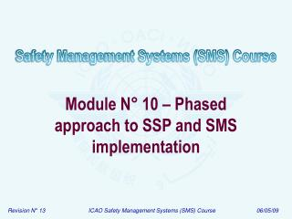 Module N  10   Phased approach to SSP and SMS implementation