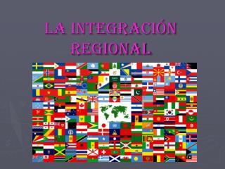 La Integraci n Regional