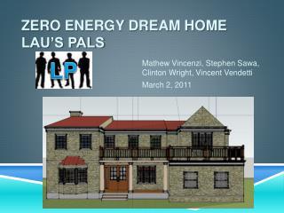 Zero energy Dream Home Lau s Pals