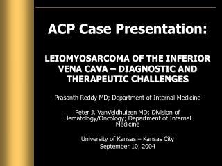 acp case presentation:  leiomyosarcoma of the inferior vena cava   diagnostic and therapeutic challenges