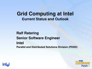 Grid Computing at Intel current Status and Outlook