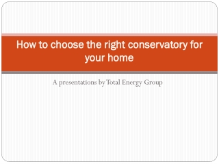 How to choose the right conservatory for your home