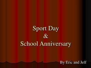 Sport Day  School Anniversary