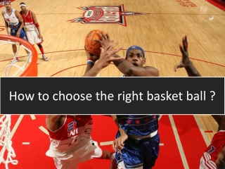 How to choose the right basket ball ?
