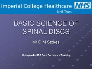BASIC SCIENCE OF SPINAL DISCS