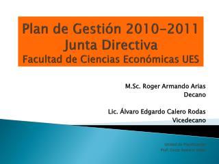 Plan de Gesti n 2010-2011 Junta Directiva Facultad de Ciencias Econ micas UES