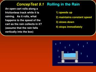 ConcepTest 9.1   Rolling in the Rain