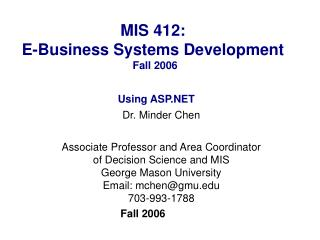 Dr. Minder Chen  Associate Professor and Area Coordinator  of Decision Science and MIS  George Mason University  Email: