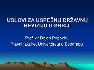 USLOVI ZA USPE NU DR AVNU REVIZIJU U SRBIJI