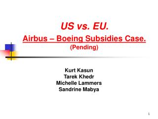 US vs. EU.  Airbus   Boeing Subsidies Case. Pending