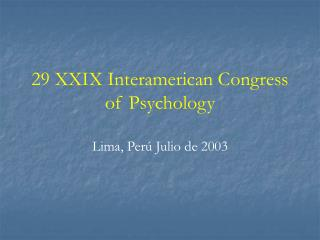 29 XXIX Interamerican Congress of Psychology