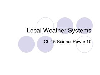 Local Weather Systems