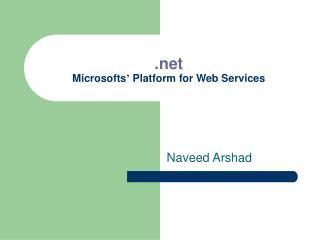 Microsofts  Platform for Web Services