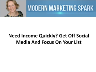 Need Income Quickly Get Off Social Media And Focus On Your